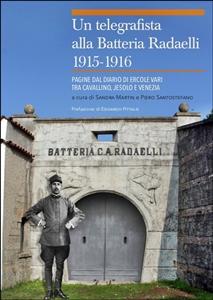 Un telegrafista alla Batteria Radaelli, 1915-1916